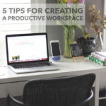 5 Tips for Creating a Productive Office Space