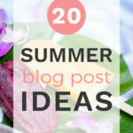 20 Summer Blog Post Ideas