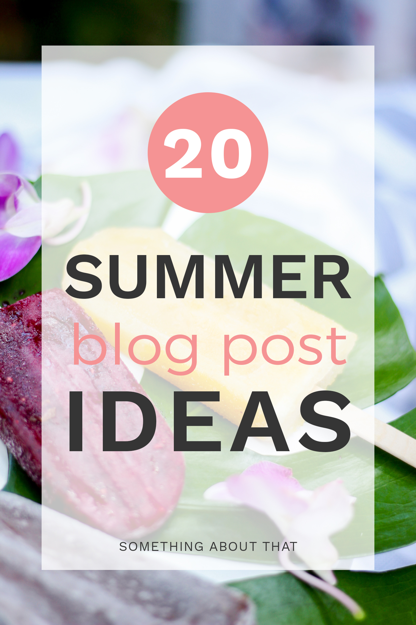 Canadian fashion, beauty and lifestyle blogger, Jackie of Something About That blog is sharing 20 summer blog post ideas